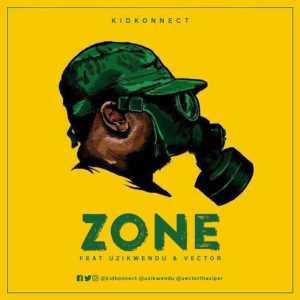 Kid Konnect - Zone Ft. Vector & Uzikwendu